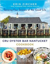 CRU Oyster Bar Nantucket Cookbook: Savoring Four Seasons of the Good Life, by Erin Zircher, Jane Stoddard, Carlos Hidalgo with Martha W. Murphy, St Martin's Griffin. 5/2019 – Read More